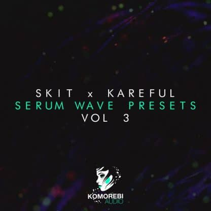Skit-x-Kareful-Serum-Wave-Presets-Vol-3-EXPORT-e1562252809693.jpg